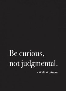curious not judgmental   The Fairly Good Mother